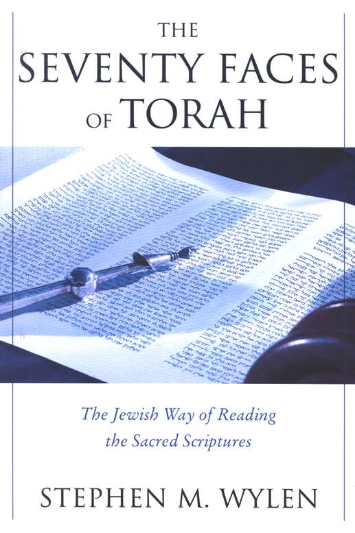 The Seventy Faces of Torah: The Jewish Way of Reading  the Sacred Scriptures