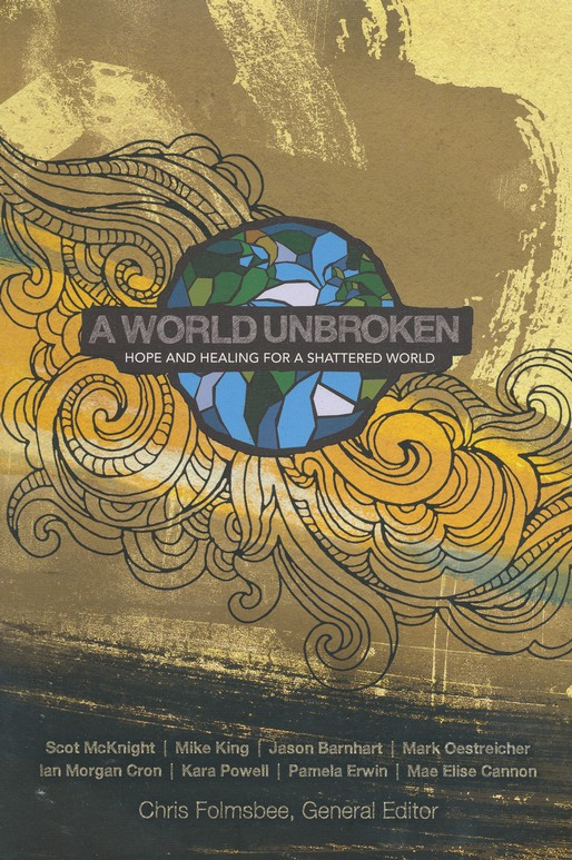 A World Unbroken: Hope and Healing for a Shattered World