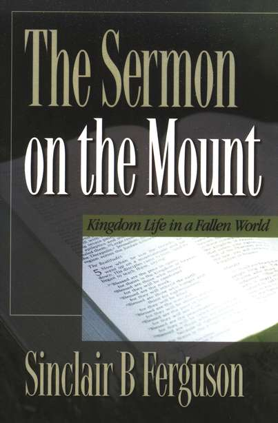 Sermon on the Mount: Kingdom Life in a Fallen World