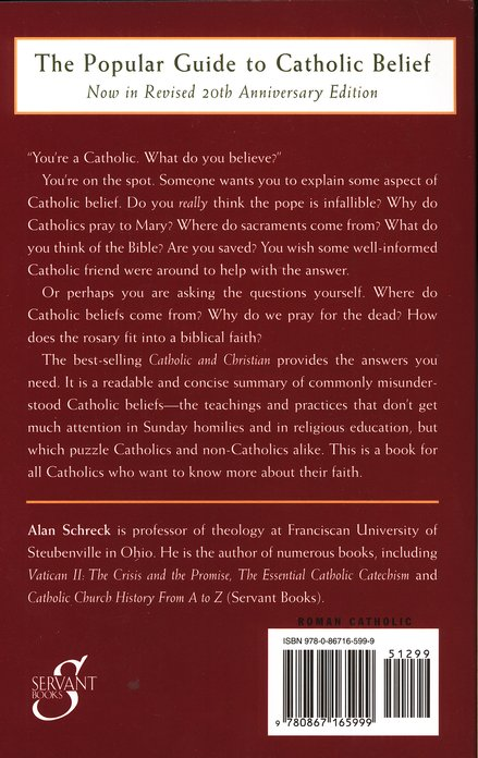 Catholic and Christian: An Explanation of Commonly Misunderstood Catholic Beliefs (20th Anniversary Ed.)