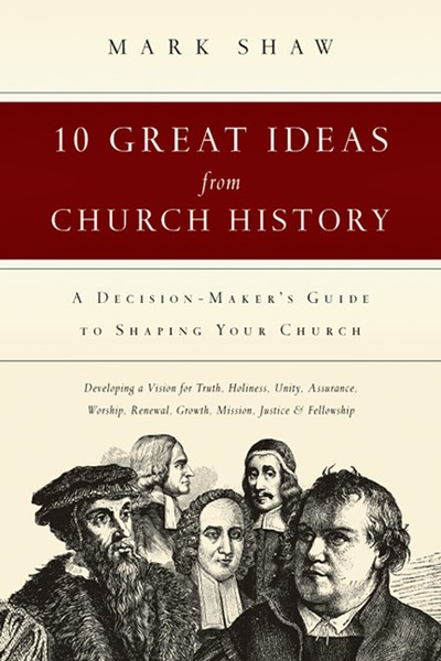 10 Great Ideas from Church History