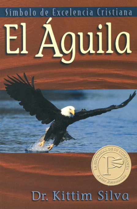 El Aguila: S&#237mbolo de Excelencia  (The Eagle: Symbol of Christian Excellence)