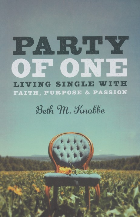 Party of One: Living Single with Faith, Purpose & Passion