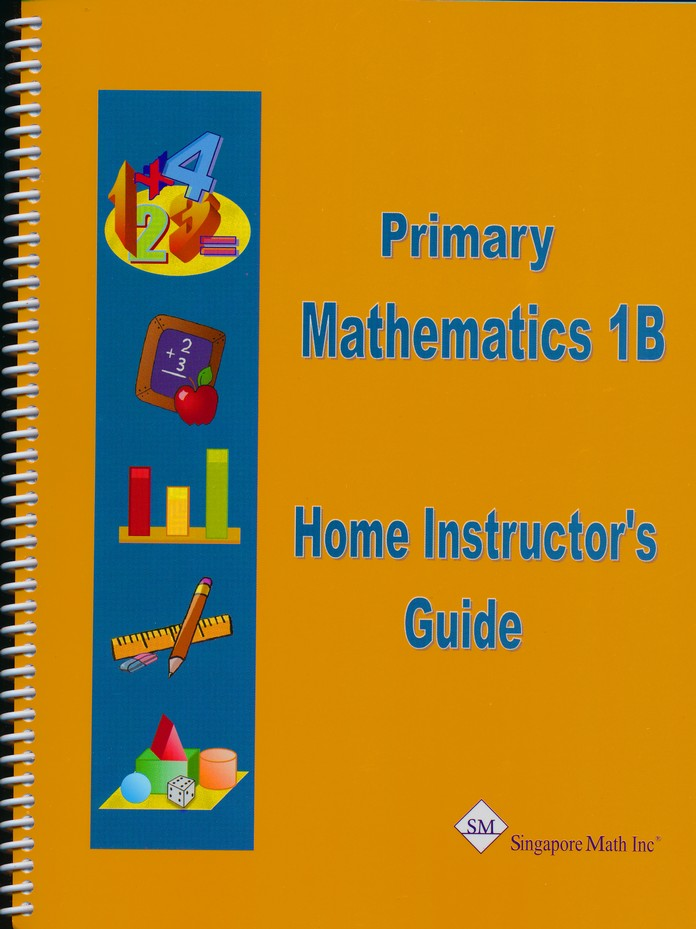 Singapore Math Primary Math Home Instructor's Guide 1B