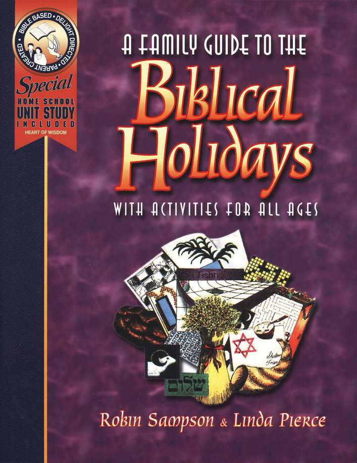 A Family Guide to Biblical Holidays: with Activities for All Ages
