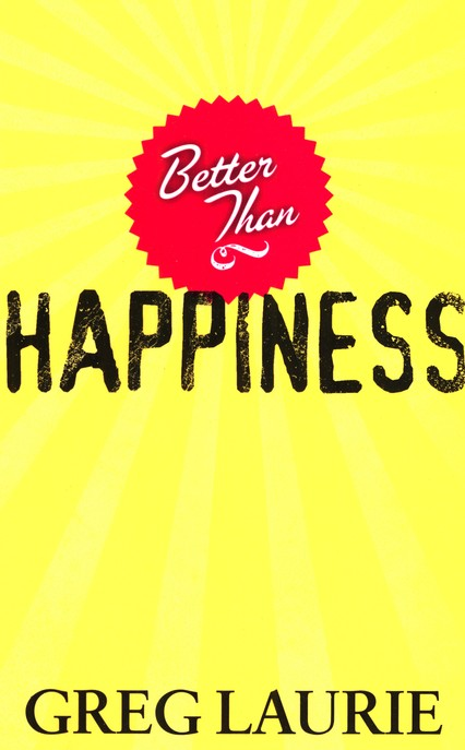 Better Than Happiness