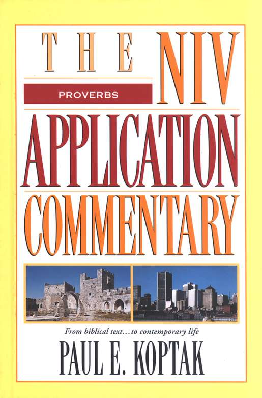 Proverbs: NIV Application Commentary [NIVAC]