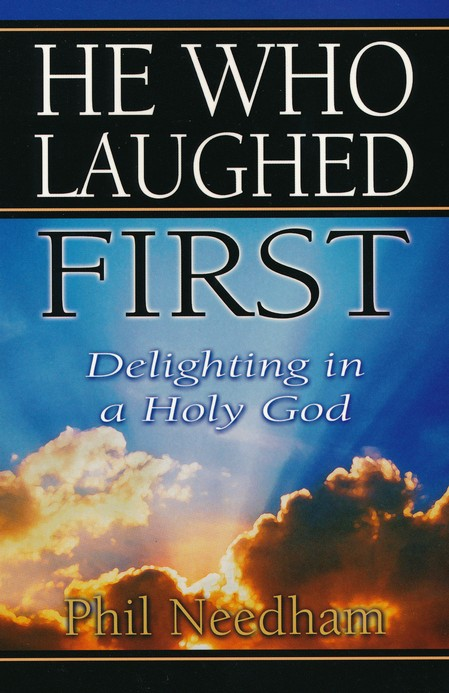 He Who Laughed First: Delighting in a Holy God