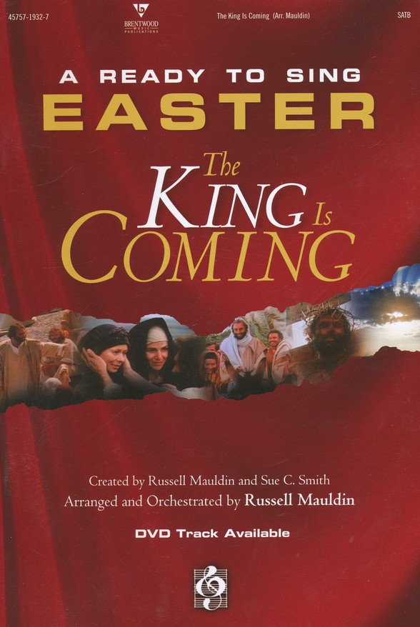 The King Is Coming: A Ready-to-Sing Easter--Choral Book