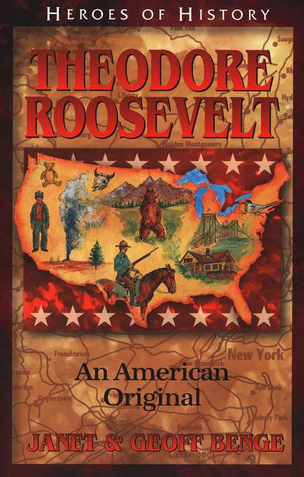 Heroes of History: Theodore Roosevelt, An American Original
