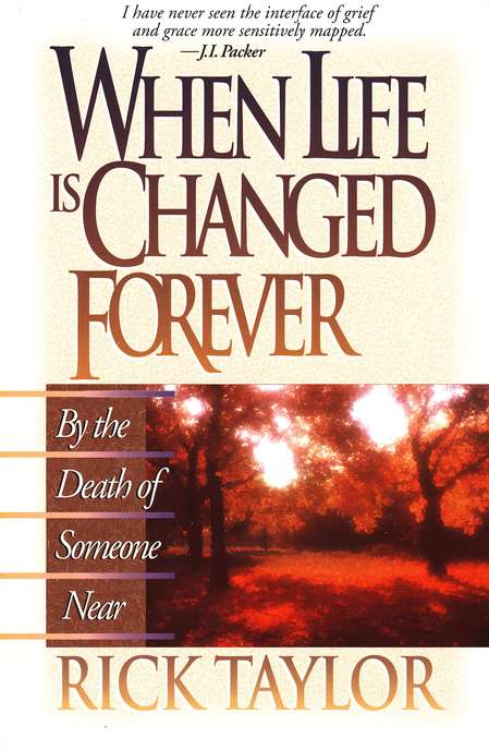 When Life is Changed Forever  By the Death of Someone