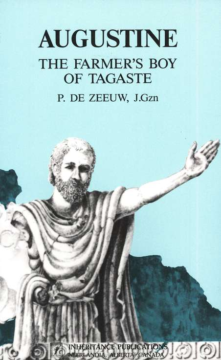 Augustine: The Farmer's Boy of Tagaste