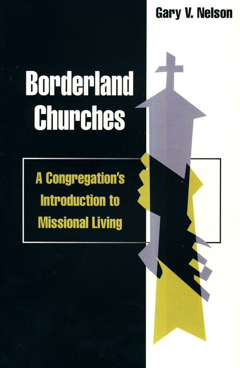 Borderland Churches: A Congregation's Introduction to Missional Living