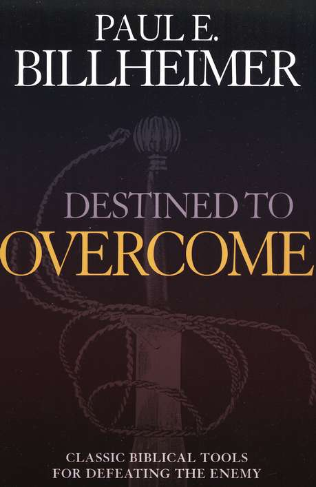 Destined to Overcome: Exercising Your Spiritual Authority, repackaged edition