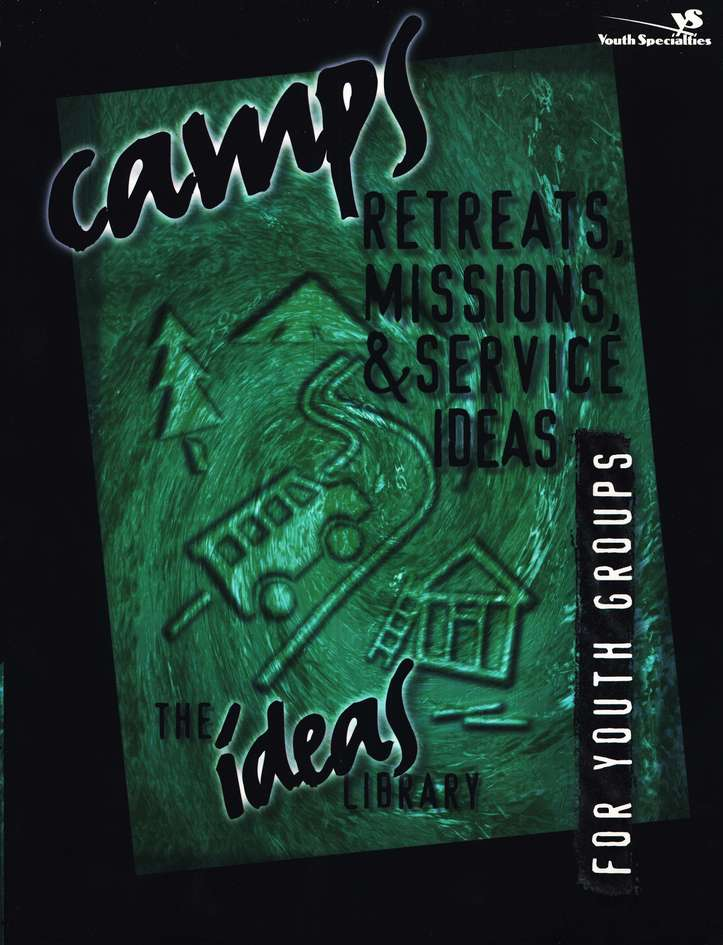 Camps, Retreats, Missions & Service Ideas