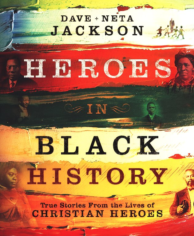 Heroes in Black History: True Stories from the Lives of Christian Heroes