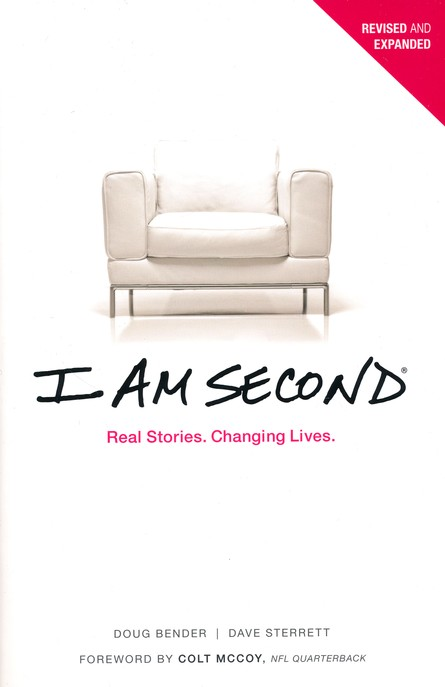 I Am Second: Real Stories. Changing Lives.Revised and  Updated