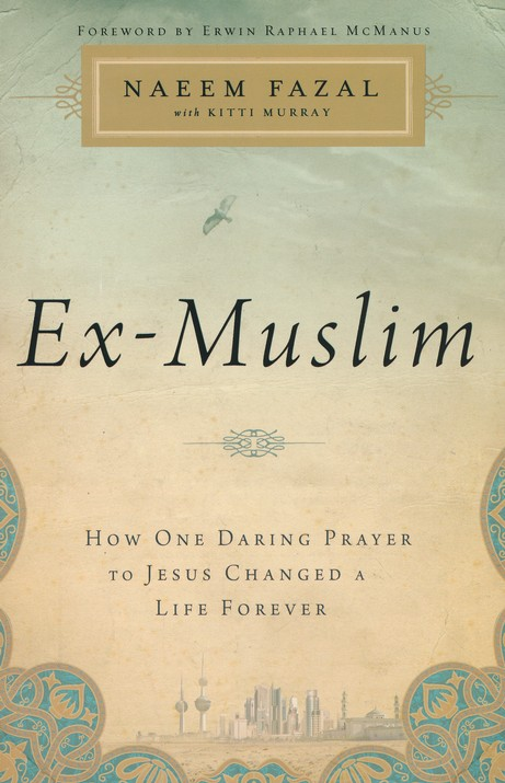 Ex-Muslim: How One Daring Prayer to Jesus Changed a Life Forever