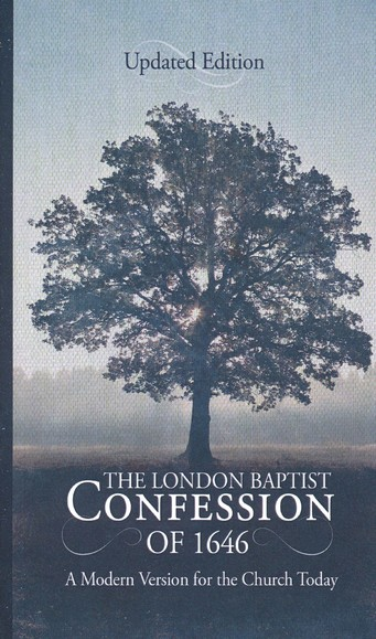 The London Baptist Confession Of 1646 A Modern Version For The