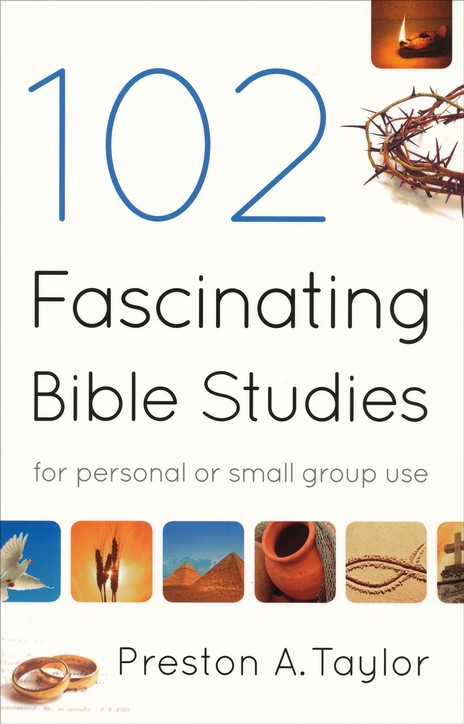 102 Fascinating Bible Studies: For Personal or Small Group Use