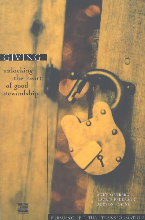 Giving: Unlocking the Heart of Good Stewardship, Pursuing Spiritual Transformation