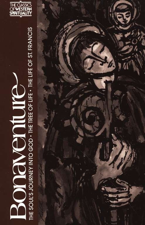 Bonaventure: The Soul's Journey into God, The Tree of Life, and The Life of St. Francis (Classics of Western Spirituuality)