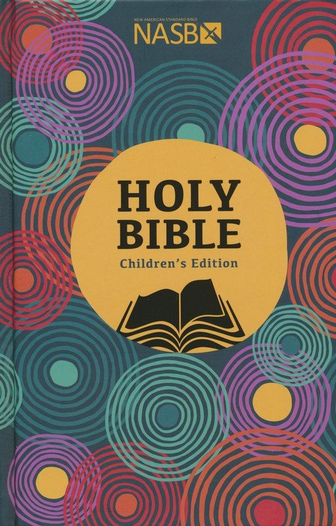 Nasb Holy Bible Children S Edition 9781937212353 Christianbook Com
