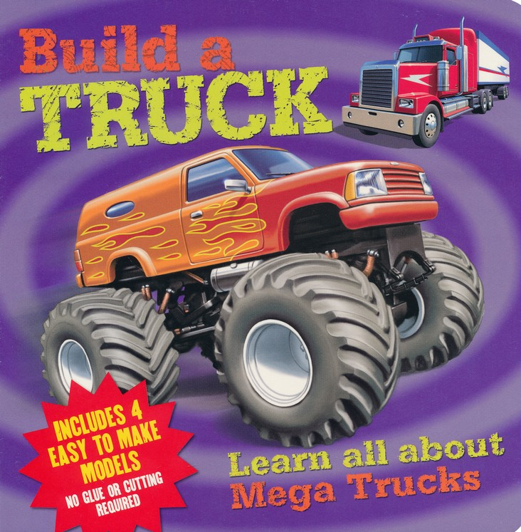 Build A Truck >> Build A Truck Learn All About Mega Trucks Includes 4