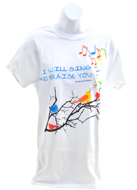 I Will Sing and Praise You Shirt, White, Large
