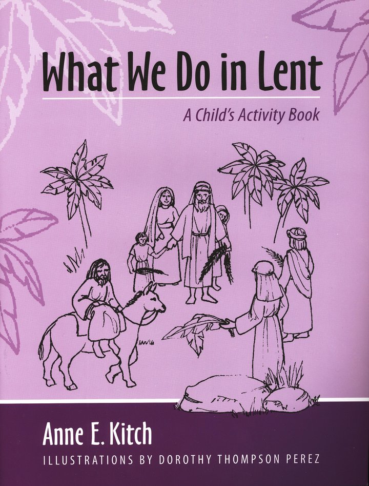 What We Do in Lent: A Child's Activity Book