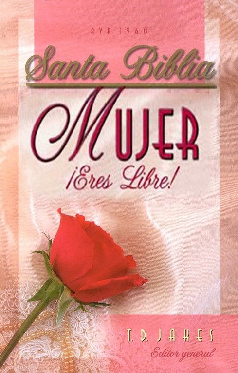 Biblia RVR 1960 Mujer, ¡Eres Libre! Enc. Dura  (RVR 1960 Woman Thou Are Loosed! Bible, Hardcover)