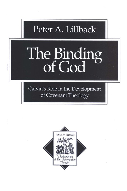 The Binding of God: Calvin's Role in the Development of Covenant Theology