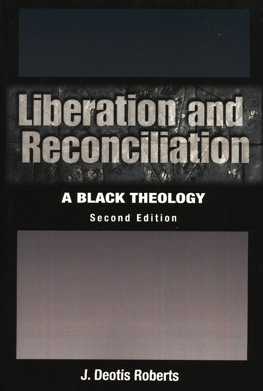 Liberation and Reconciliation: A Black Theology