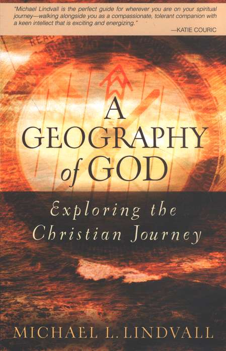 A Geography of God: Exploring the Christian Journey