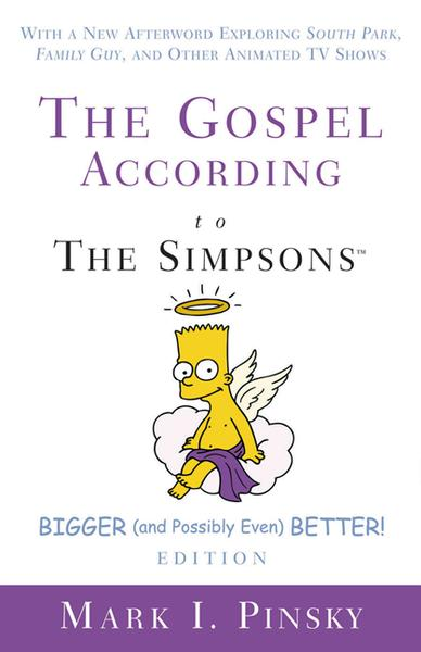 The Gospel according to The Simpsons, Bigger and Possibly Even Better! Edition