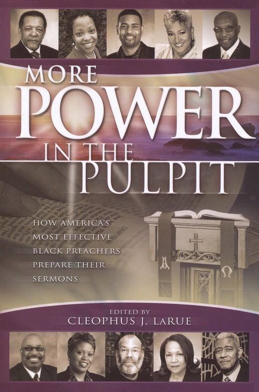 More Power in the Pulpit: How America's Most Effective Black Preachers Prepare Their Sermons