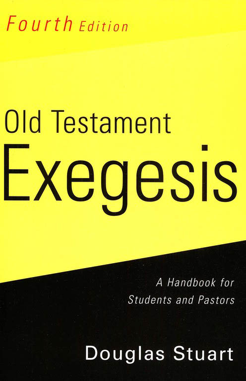 Old Testament Exegesis: A Handbook for Students and Pastors, Fourth Edition