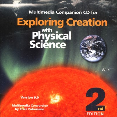 Exploring Creation with Physical Science, 2nd Edition, Companion CD-ROM, Version 9.0