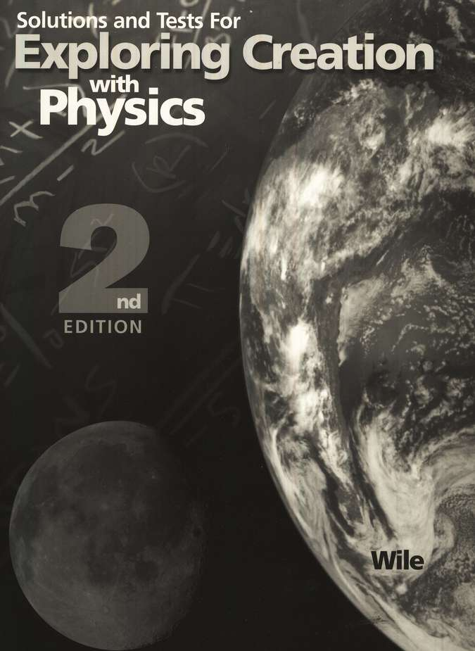Exploring Creation with Physics (2nd Edition), Solutions & Test Book