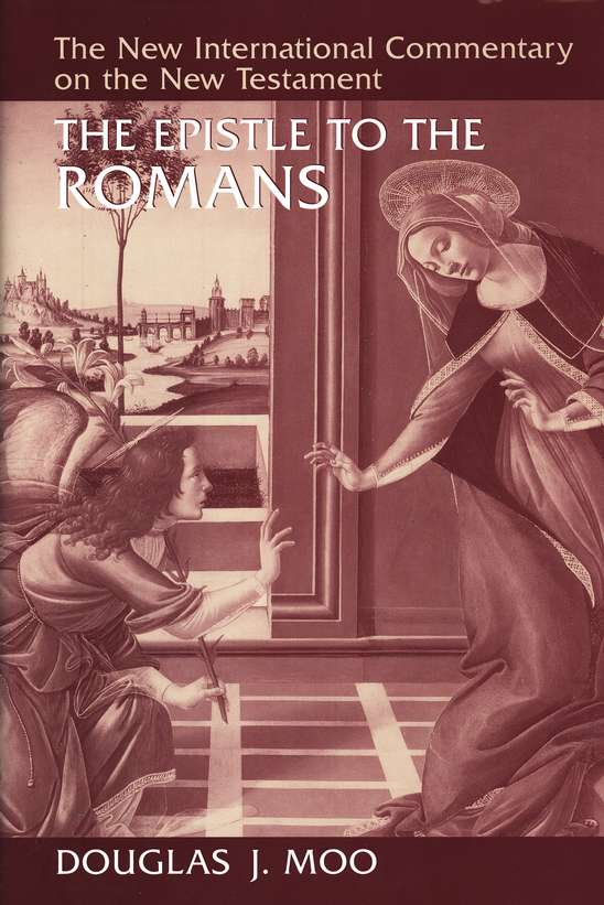 The Epistle to the Romans: New International Commentary on the New Testament  [NICNT]