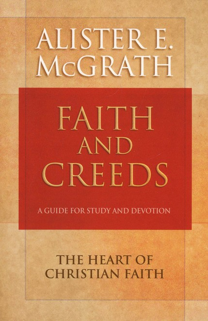 Faith and Creeds: A Guide for Study and Devotion