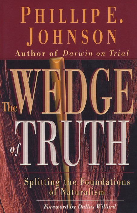 The Wedge of Truth : Splitting the Foundations of Naturalism