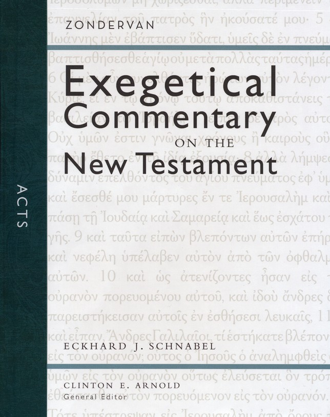 Acts: Zondervan Exegetical Commentary on the New Testament [ZECNT]