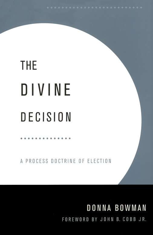 The Divine Decision: A Process Doctrine of Election
