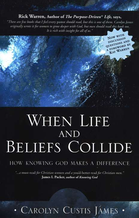 When Life And Beliefs Collide How Knowing God Makes A Difference