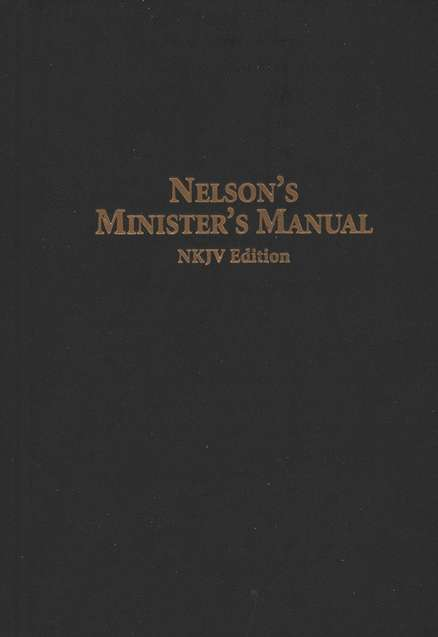 Nelson's Minister's Manual (NKJV Edition)