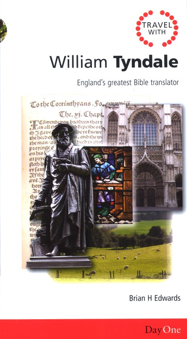 William Tyndale: England's Greatest Bible Translator