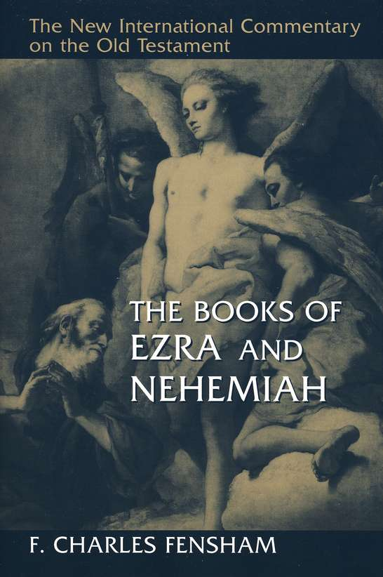The Books of Ezra and Nehemiah: New International Commentary on the Old Testament [NICOT]