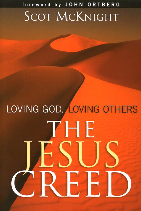 The Jesus Creed: Loving God, Loving Others