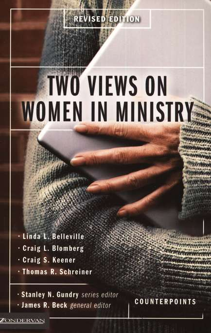 Two Views on Women in Ministry, Revised